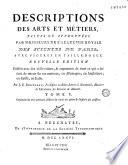 Descriptions des arts et m  tiers  faites ou approuv  es par Messieurs de l Acad  mie royale des sciences de Paris    Nouvelle   dition  Publi  e avec des observations    par J  E  Bertrand