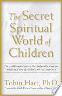 The Secret Spiritual World of Children