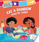 Eat a Rainbow  Healthy Foods