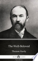 The Well Beloved by Thomas Hardy  Illustrated