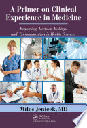 A Primer On Clinical Experience In Medicine : soon as we open the hospital doors for...