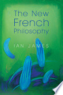 The New French Philosophy : contemporary french philosophy, highlighting the...