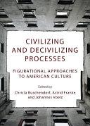 Civilizing and Decivilizing Processes