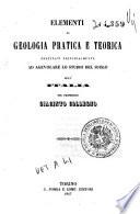 Elementi di geologia pratica e teorica destinati principalmente ad agevolare lo studio del suolo dell Italia