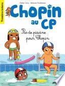 Chopin au CP   T5   Pas de piscine pour Chopin
