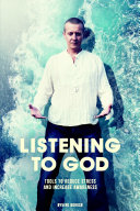 Listening to God   tools to reduce stress and increase awareness