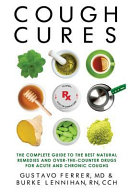 Cough Cures  The Complete Guide to the Best Natural Remedies and Over The Counter Drugs for Acute and Chronic Coughs