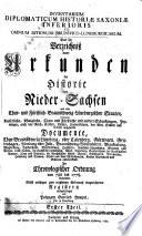Inventarium diplomaticum Historiae Saxoniae inferioris et omnium ditionum Brunsvico-Luneburgicarum. Das ist Verzeichniß deren Urkunden der Historie von Nieder-Sachsen (etc.)