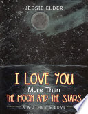 I Love You More Than The Moon And The Stars