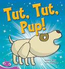 Tut, Tut, Pup!