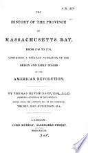 The history of the province of Massachusetts bay  from 1749 to 1774  ed  by J  Hutchinson