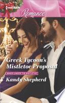 Greek Tycoon s Mistletoe Proposal