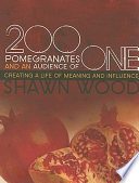 200 Pomegranates and an Audience of One