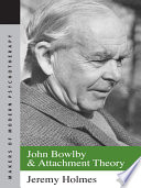 John Bowlby and Attachment Theory Book PDF