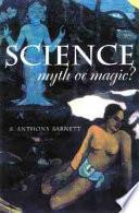 Science, Myth Or Magic?