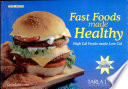 Fast Foods Made Healthy