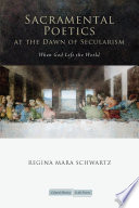 Sacramental Poetics At The Dawn Of Secularism : when the world was shaken by challenges to...