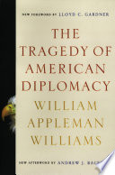 The Tragedy of American Diplomacy  50th Anniversary Edition
