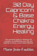 30 Day Capricorn Base Chakra Energy Healing