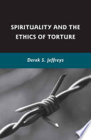 Spirituality and the Ethics of Torture