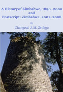 A History of Zimbabwe, 1890-2000 and Postscript, Zimbabwe, 2001-2008