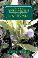 The Black Queen Of Queens Is Solomon S Song Of Songs