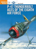 P 47 Thunderbolt Aces of the Eighth Air Force