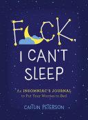 F Ck I Can T Sleep