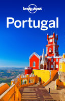 Lonely Planet Portugal : portugal is your passport to the most...