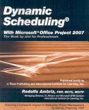 Dynamic Scheduling with Microsoft Office Project 2007