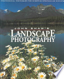 John Shaw S Landscape Photography