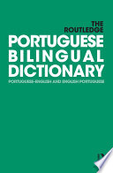 The Routledge Portuguese Bilingual Dictionary  Revised 2014 edition