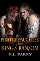 The Pirate s Daughter and A King s Ransom