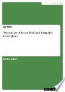 """""""Medea"""" von Christa Wolf und Euripides im Vergleich"""
