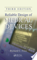 Reliable Design Of Medical Devices Third Edition book