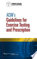 ACSM's Guidelines For Exercise Testing And Prescription : college of sports medicine, acsm's guidelines for...