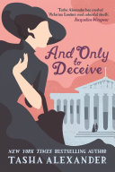 And Only to Deceive A Stunning Novel Of Historical Suspense Set