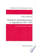 Orthodoxie und Katholizismus in Jugoslawien 1945-1991