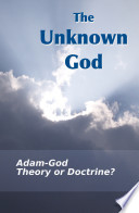 The Unknown God Ward On The Adam God Theory Did Brigham