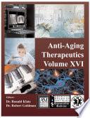 Anti Aging Therapeutics Volume XVI