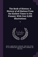 The Book of History: A History of All Nations from the Earliest Times to the Present, with Over 8,000 Illustrations: 8