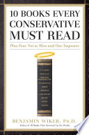 10 Books Every Conservative Must Read : author benjamin wiker brings you 10 books...