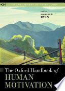 The Oxford Handbook Of Human Motivation