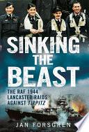 Sinking the Beast  The RAF 1944 Lancaster Raids Against Tirpitz