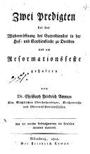 Zwei Predigten bei der Wiedereröffnung des Gottesdienstes in der Hof- und Sophienkirche zu Dresden und am Reformationsfeste
