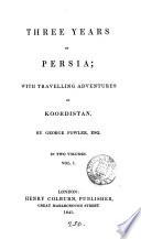 Three years in Persia  with travelling adventures in Koordistan