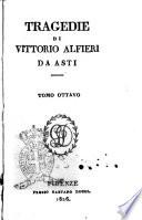 Tragedie di Vittorio Alfieri da Asti  Tomo primo   ottavo