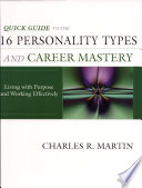 Quick Guide to the 16 Personality Types and Career Mastery