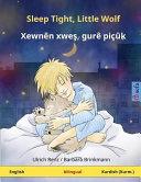 Sleep Tight, Little Wolf. Bilingual Children's Book (English - Kurmanji Kurdish)