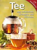 Tee aus heimischen Kr  utern und Fr  chten